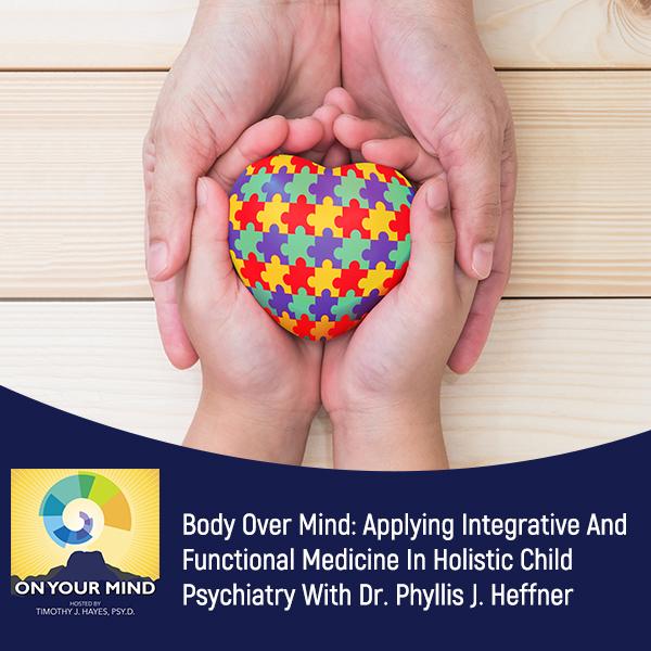 OYM Phyllis | Holistic Child Psychiatry