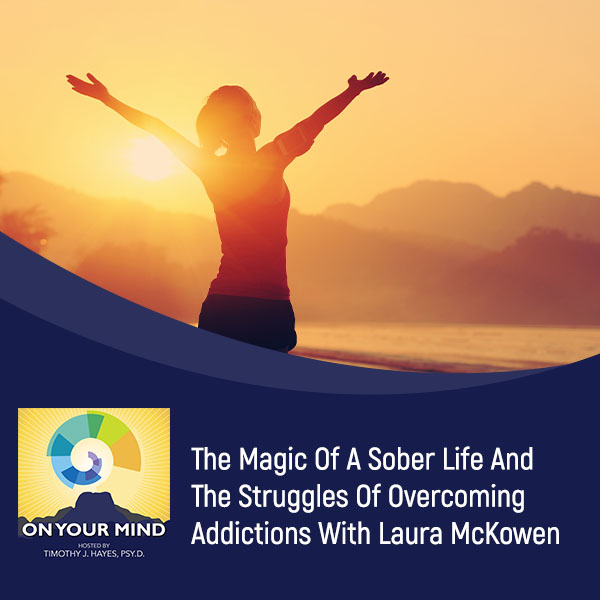 The Magic Of A Sober Life And The Struggles Of Overcoming Addictions With Laura McKowen