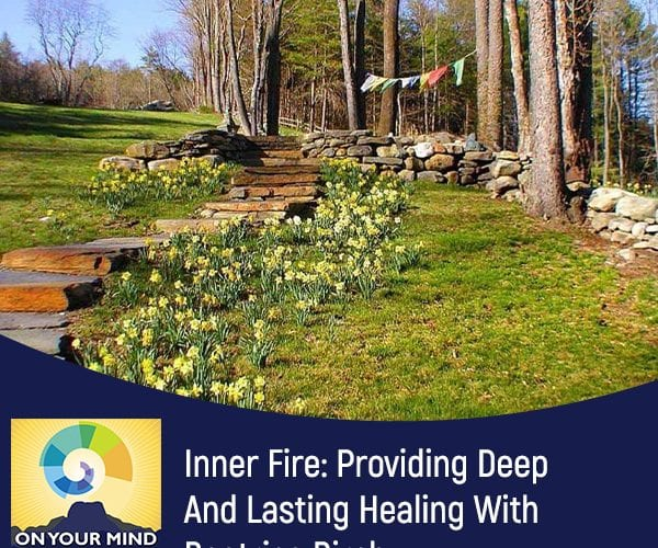 Inner Fire: Providing Deep And Lasting Healing With Beatrice Birch