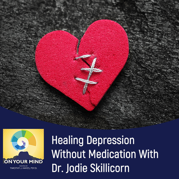 Healing Depression Without Medication With Dr. Jodie Skillicorn