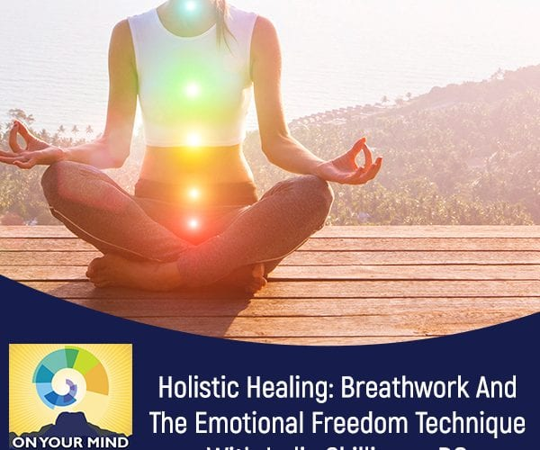 Holistic Healing: Breathwork And The Emotional Freedom Technique With Jodie Skillicorn, DO
