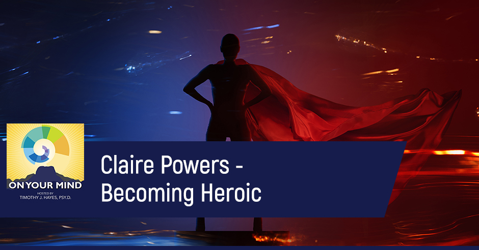 OYM Claire | Becoming Heroic