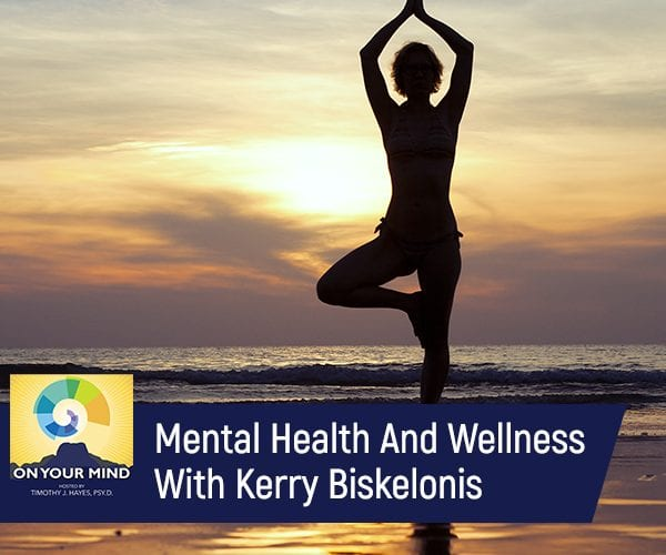 Mental Health And Wellness With Kerry Biskelonis