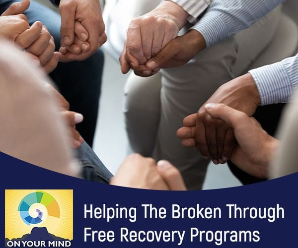 Helping The Broken Through Free Recovery Programs With Dan Hostetler
