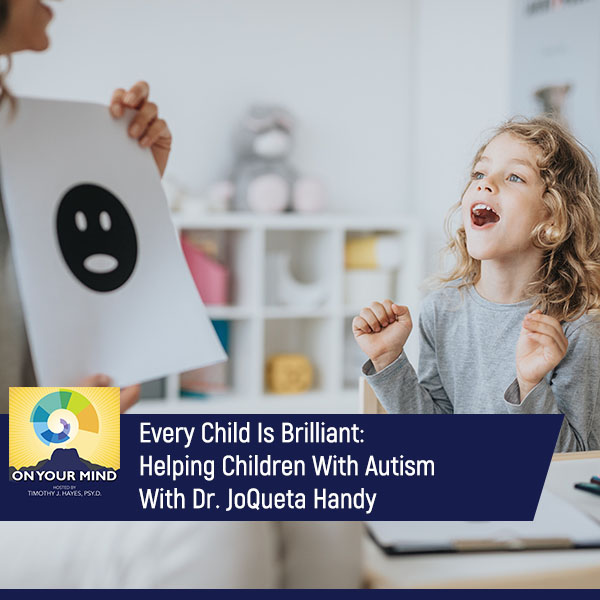 Every Child Is Brilliant: Helping Children With Autism With Dr. JoQueta Handy